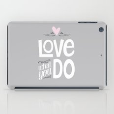 Love What You Do iPad Case