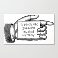 The people who give a shit... Canvas Print