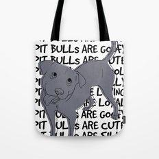 Pit Bulls Are.. Tote Bag