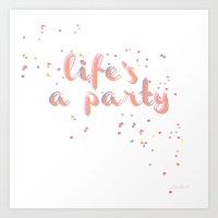 Life's A Party  Art Print