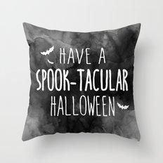 Have A Spook-Tacular Halloween Throw Pillow