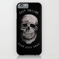 Keep Smiling when your dead II iPhone 6 Slim Case