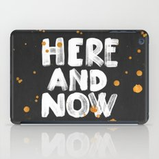 Here And Now iPad Case