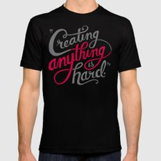 Creating Anything is Hard Mens Fitted Tee Black SMALL