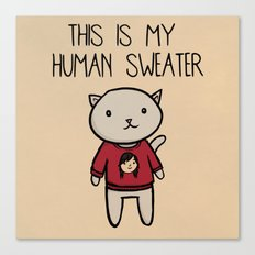 THIS IS MY HUMAN SWEATER Canvas Print