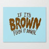 If It's Brown Flush It D… Canvas Print