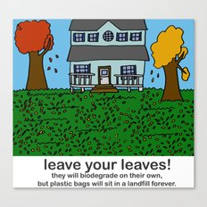 Leave your leaves! Canvas Print