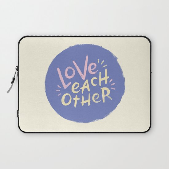Take Care Of Each Other: Take Care Of Each Other, Part 2 Laptop Sleeve By Josh