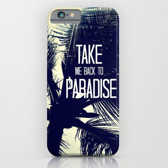 TAKE ME BACK TO PARADISE  iPhone & iPod Case