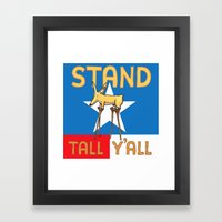 Stand Tall Y'all Framed Art Print