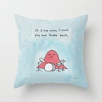 If I Had Arms, I Would P… Throw Pillow