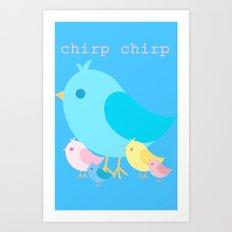 Chirp Chirp Art Print