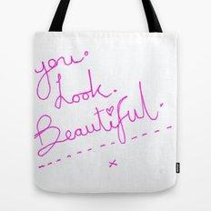 you look beautiful typographic Tote Bag