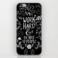 Work Hard & Be Nice To P… iPhone & iPod Skin