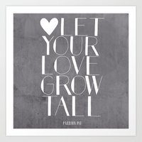 Let Your Love Grow Tall … Art Print
