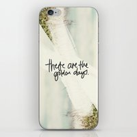 These Are The Golden Days iPhone & iPod Skin
