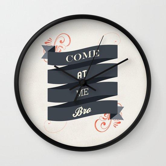 Come At Me Bro! Wall Clock