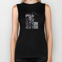 It's Up To You [New York… Biker Tank
