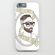 This Is Not A Hipster Print Slim Case iPhone 6s