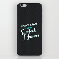 I Don't Shave For Sherlo… iPhone & iPod Skin