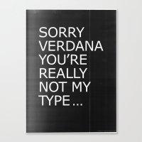 Sorry Verdana You're Rea… Canvas Print