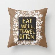 Eat Well, Travel Often (… Throw Pillow