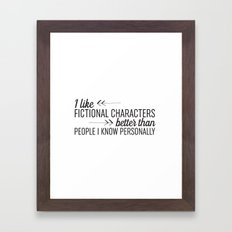 I Like Fictional Characters Better Framed Art Print