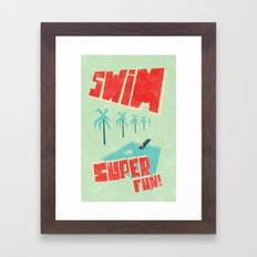 Swim super fun! Framed Art Print