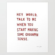 Hey World, Talk To Me Wh… Art Print