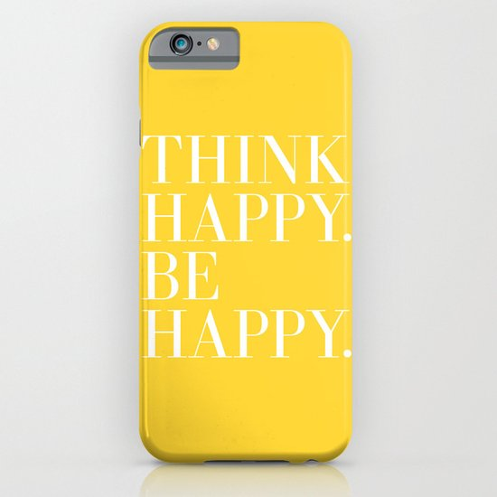 Think Happy. Be Happy. iPhone & iPod Case