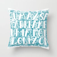 You May Say I'm A Dreame… Throw Pillow