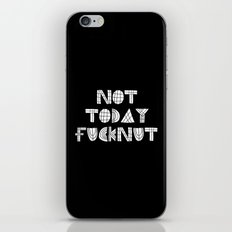Not Today Fucknut iPhone & iPod Skin
