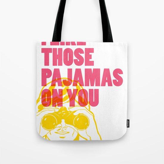 I Like Those Pajamas On You Tote Bag