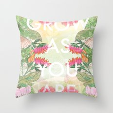 Grow As You Are Throw Pillow