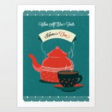 When All Else Fails Have Tea Art Print