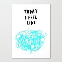 Today I feel like Canvas Print