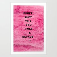 DIDN'T THEY TELL YOU...? Art Print