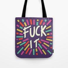 Fuck it! Tote Bag