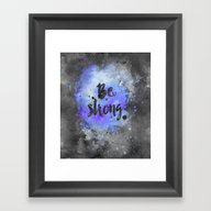 Be Strong Framed Art Print