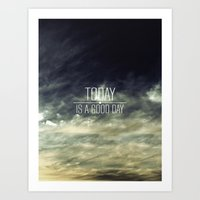 Today Is A Good Day Art Print
