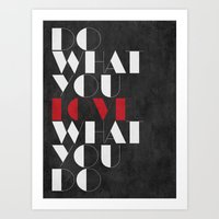 Do What You LOVE What Yo… Art Print