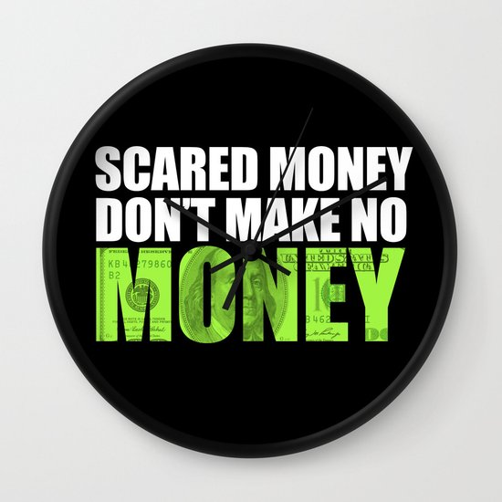scared money don t make money meaning