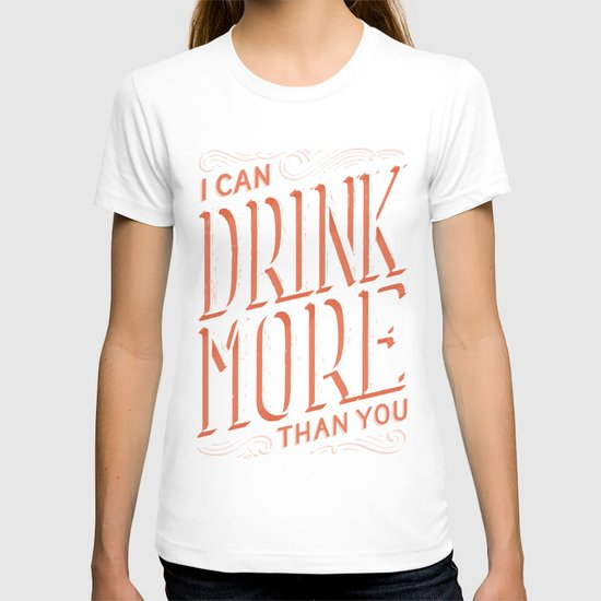 I Can Drink More Than You T-shirt