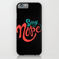 Sorry Nope iPhone 6 Slim Case