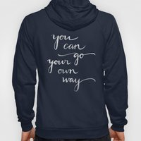 You Can Go Your Own Way Hoody