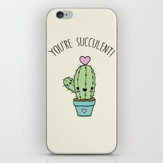 YOU'RE SUCCULENT! iPhone & iPod Skin