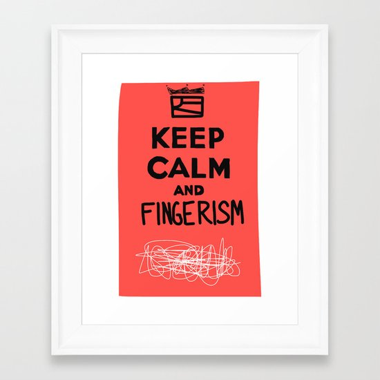Keep Calm And Fingerism Framed Art Print
