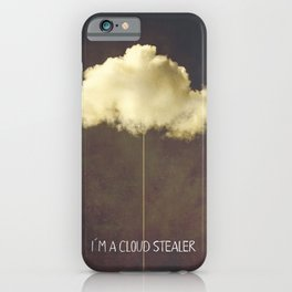iPhone & iPod Case - Im a cloud stealer - HappyMelvin
