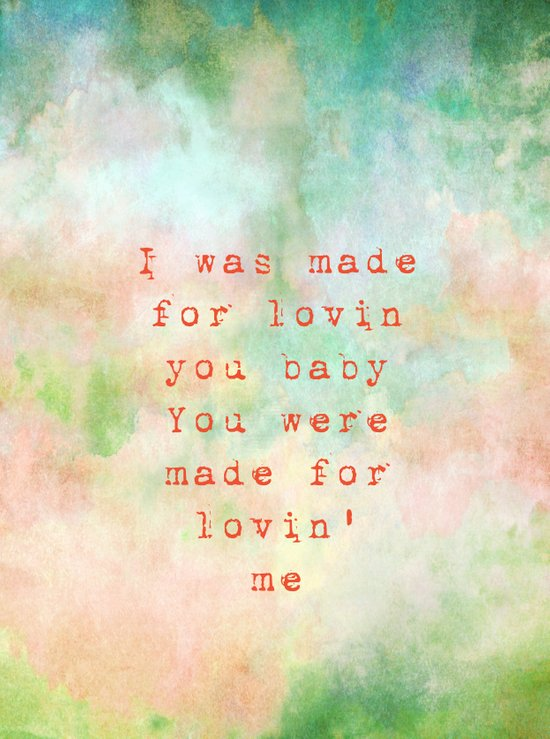 I was made for lovin' you baby Art Print