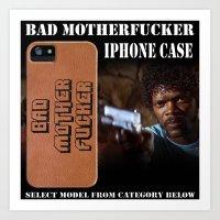 Bad Motherfucker IPhone … Art Print